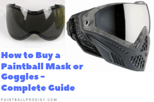 How To Buy A Paintball Mask Or Goggles Complete Guide Paintball Prodigy