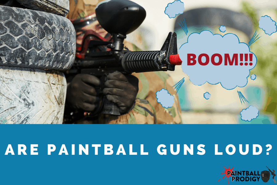 are paintball guns loud?