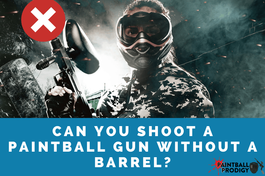 can you shoot a paintball gun without a barrel?