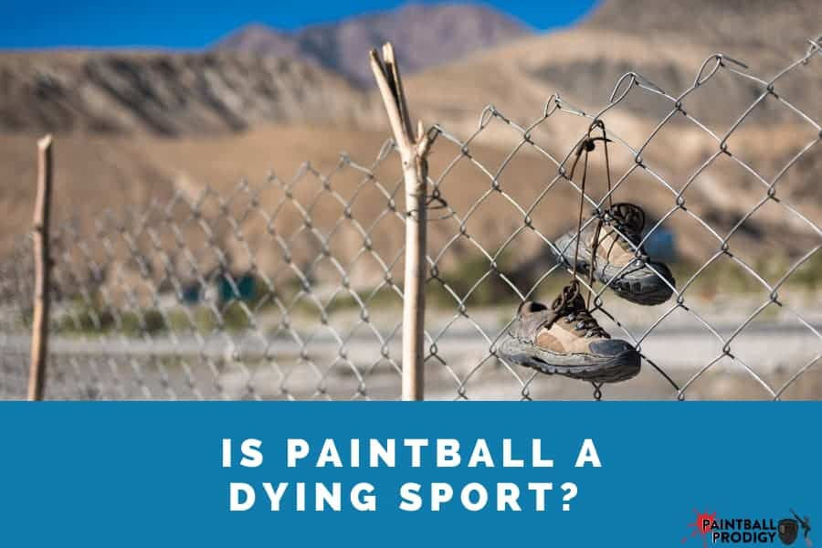 paintball isn't a dying sport but it is on a steady decline.